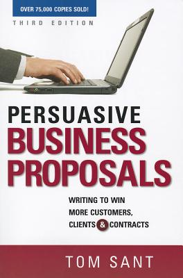 Persuasive Business Proposals By Sant, Tom
